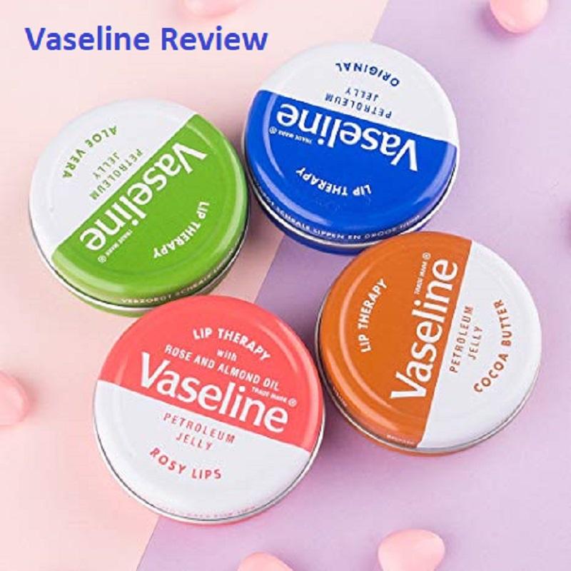 Vaseline Review