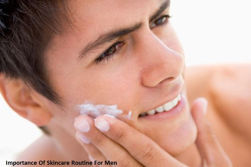 Importance Of Skincare Routine For Men