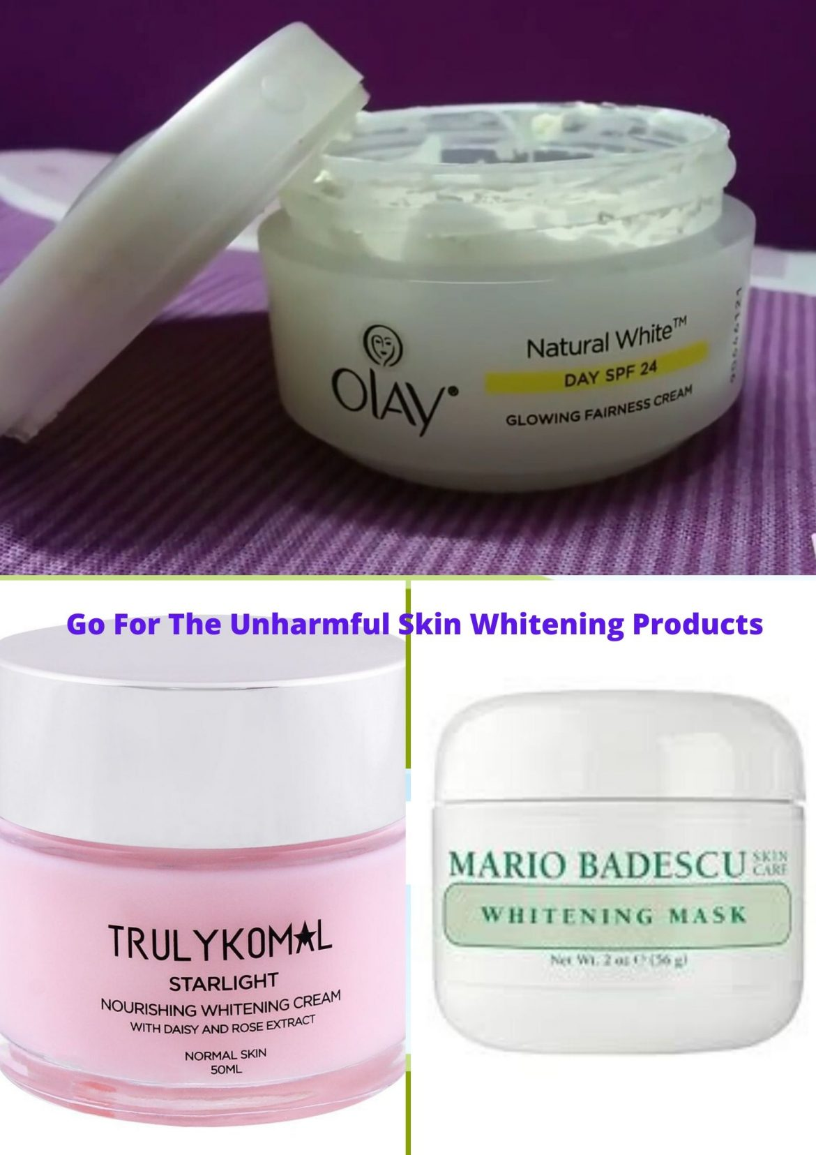 Go For The Unharmful Skin Whitening Products