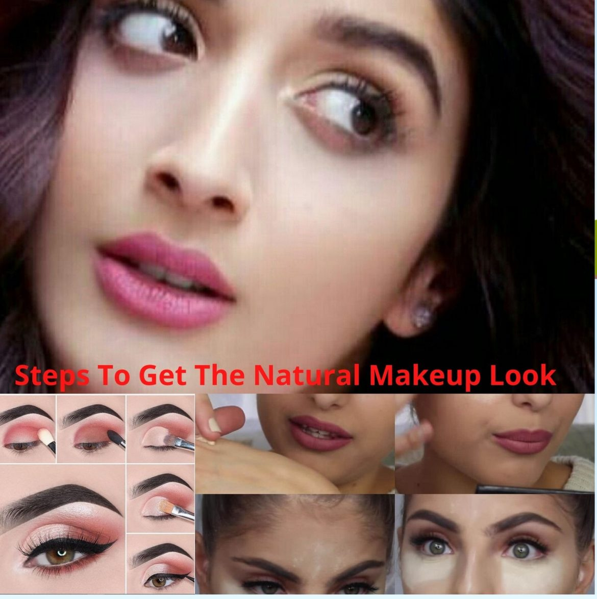 Steps To Get The Natural Makeup Look