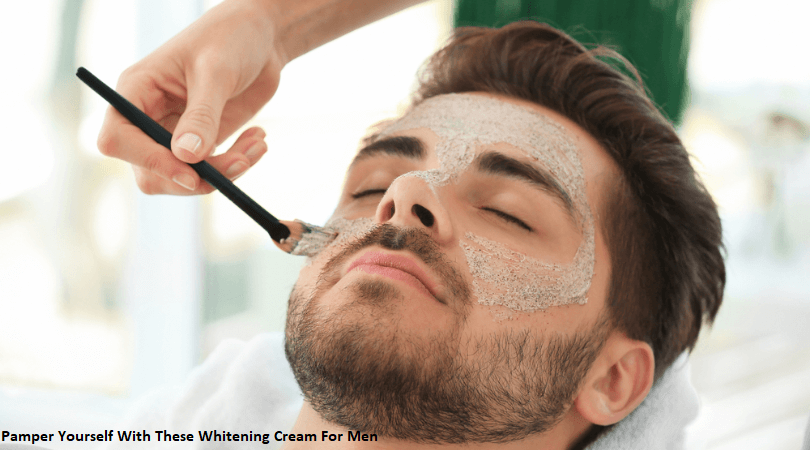 Pamper Yourself With These Whitening Cream For Men